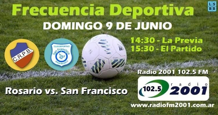 Liga del Sur: Rosario - San Francisco lo vivís por Radio 2001 102.5