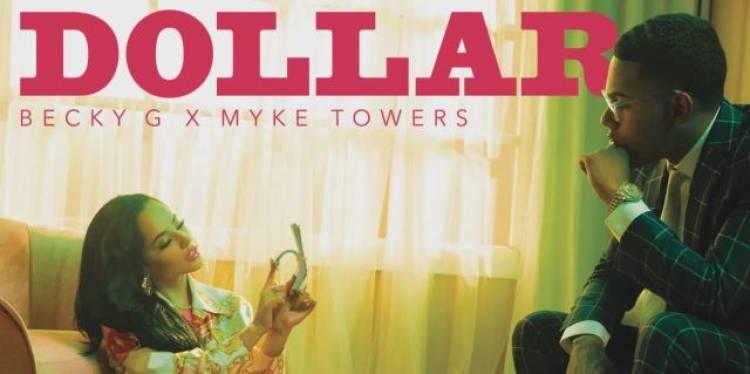 """Así suena """"Dollar"""", lo nuevo de Becky G & Myke Towers"""