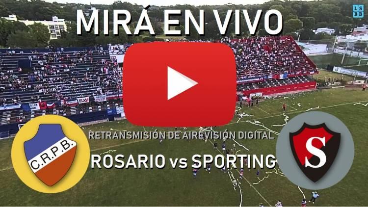 MIRÁ EN VIVO EL CLÁSICO PUNTALTENSE ROSARIO vs SPORTING